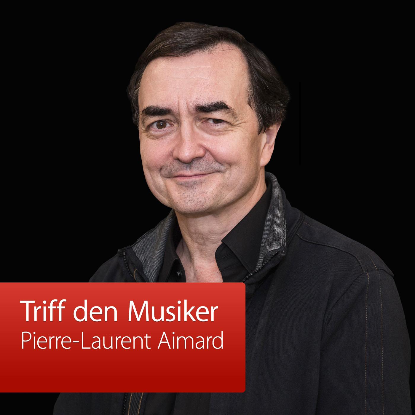 Pierre-Laurent Aimard: Triff den Musiker