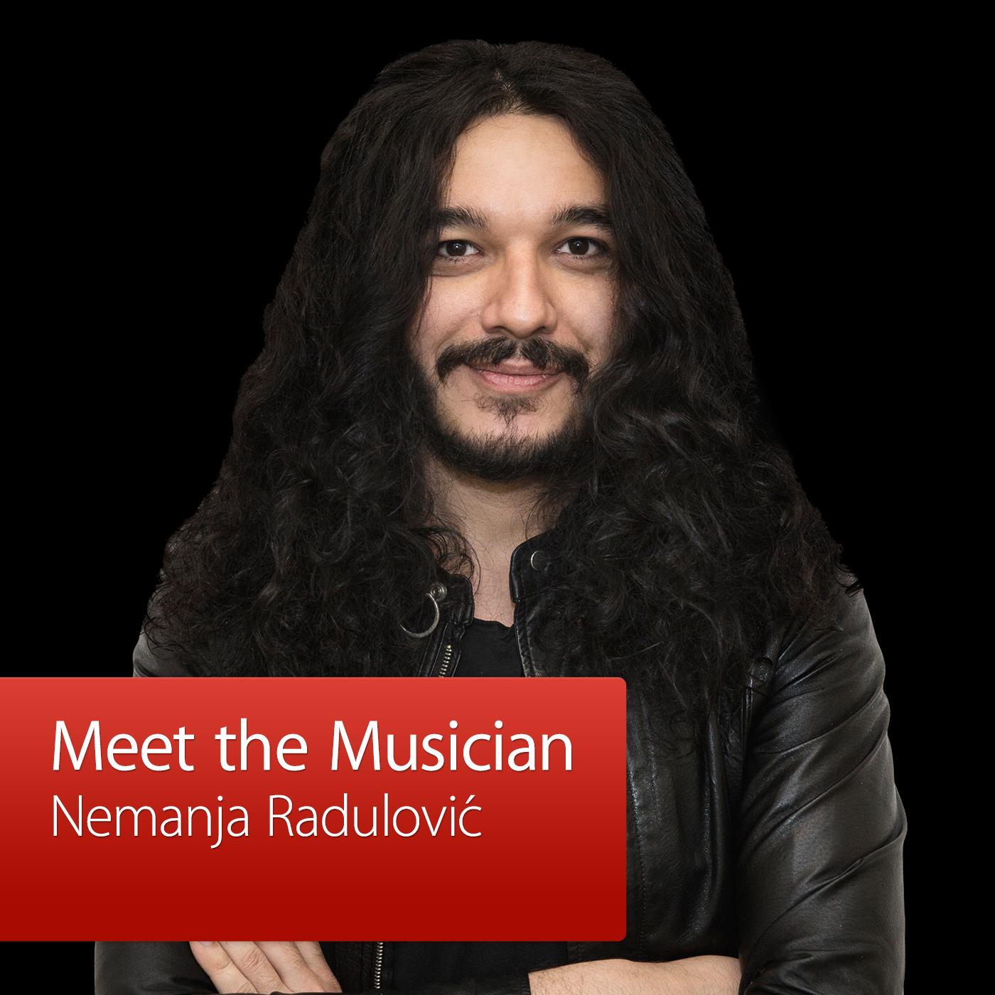 Nemanja Radulović: Meet the Musician