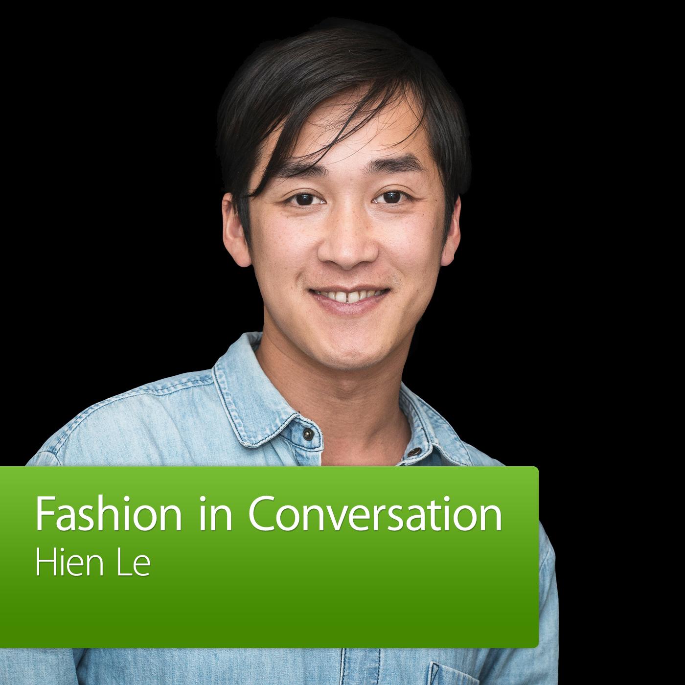 Hien Le: Fashion in Conversation