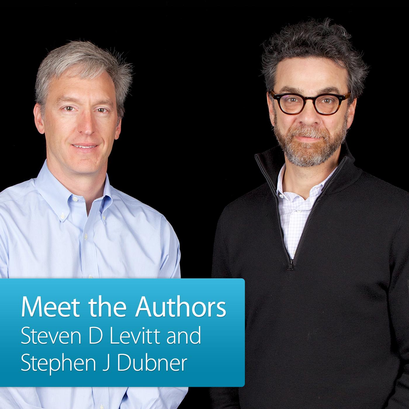 Steven D Levitt and Stephen J Dubner: Meet the Author
