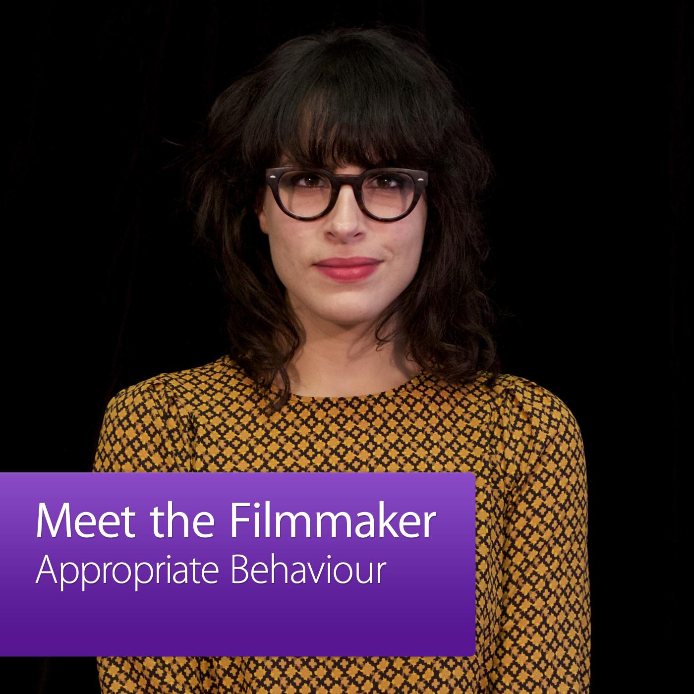 Appropriate Behaviour: Meet the Filmmaker