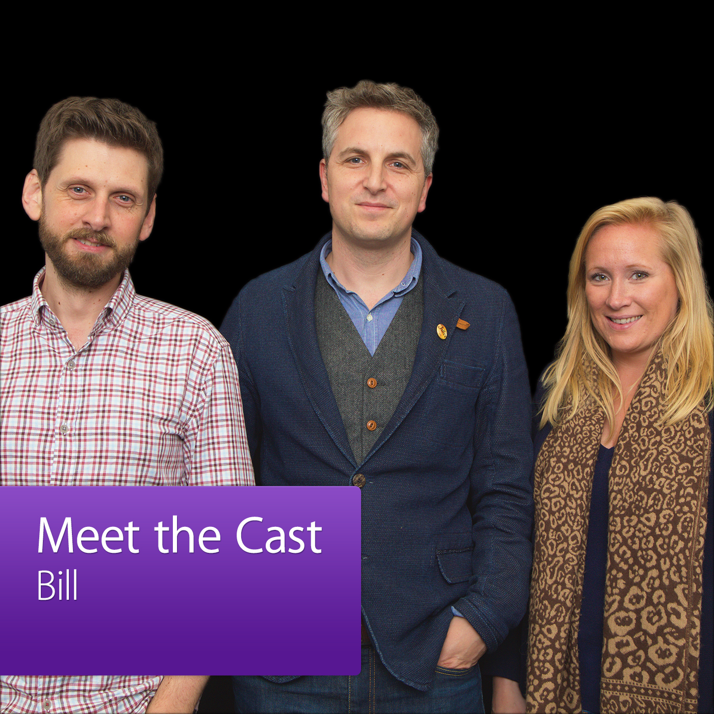 Bill: Meet the Cast