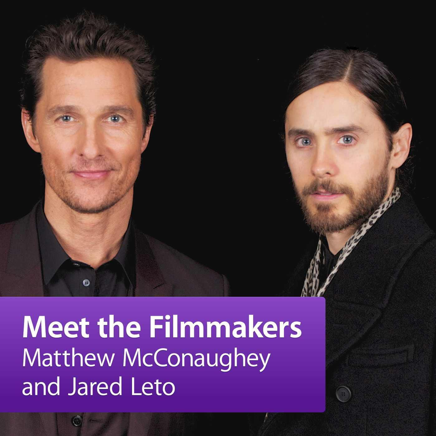 Matthew McConaughey and Jared Leto: Meet the Filmmaker