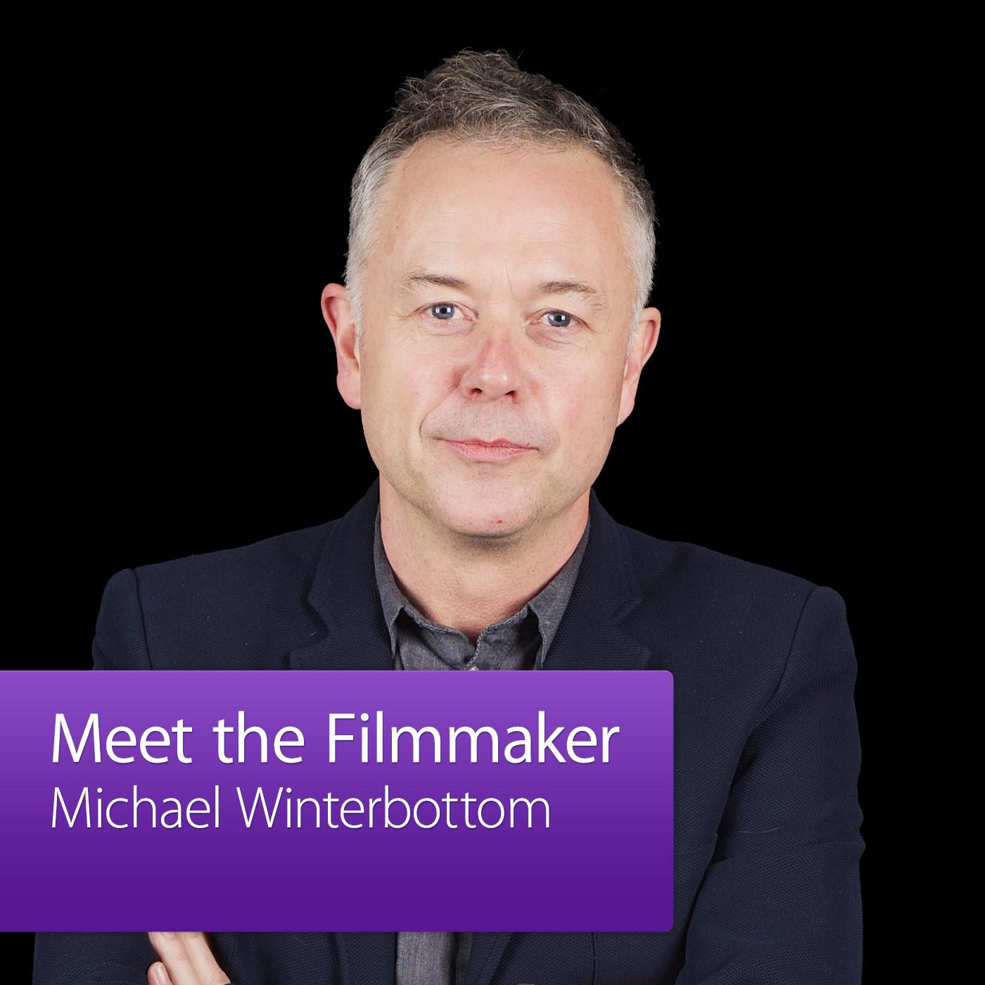 Michael Winterbottom: Meet the Filmmaker