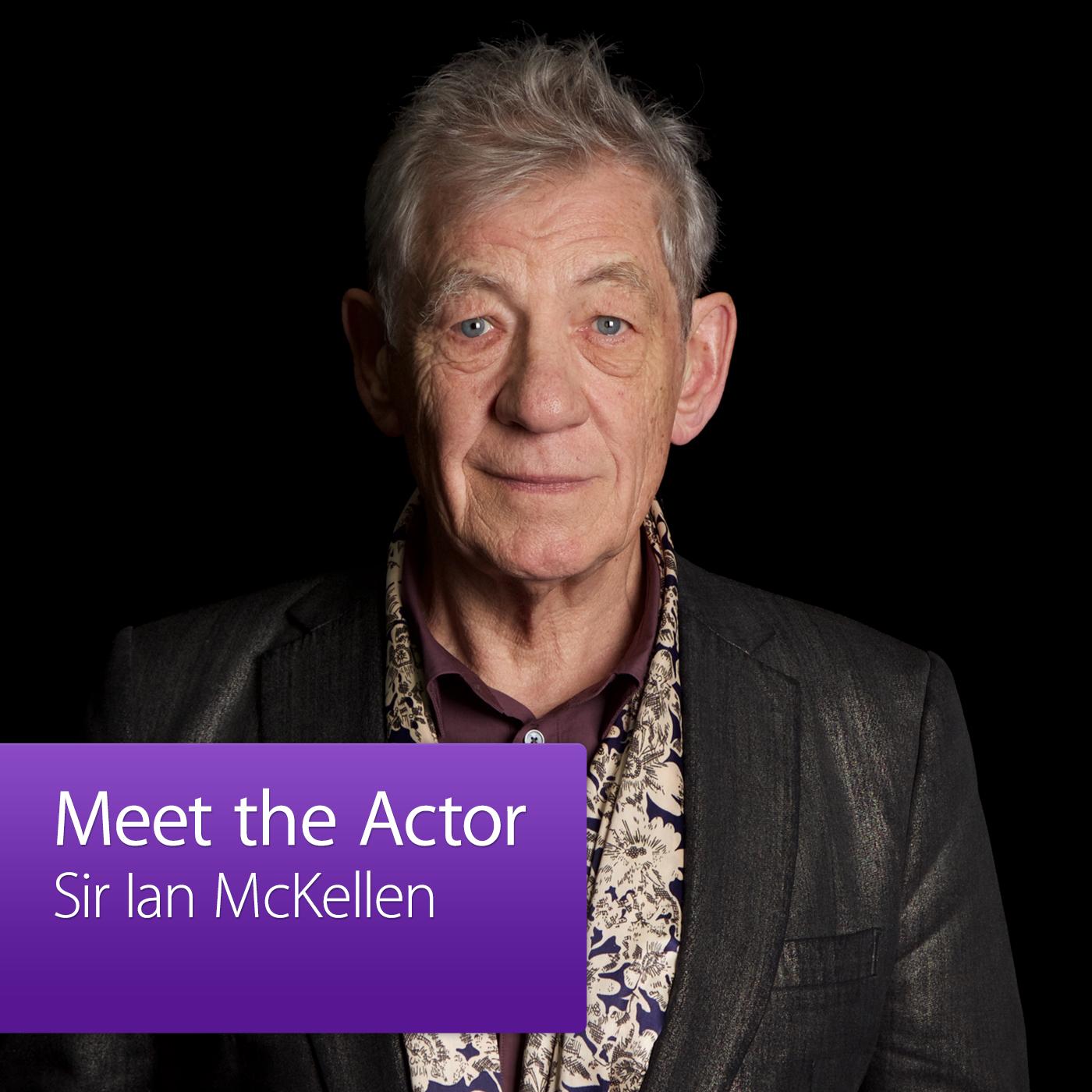 Sir Ian McKellen: Meet the Actor