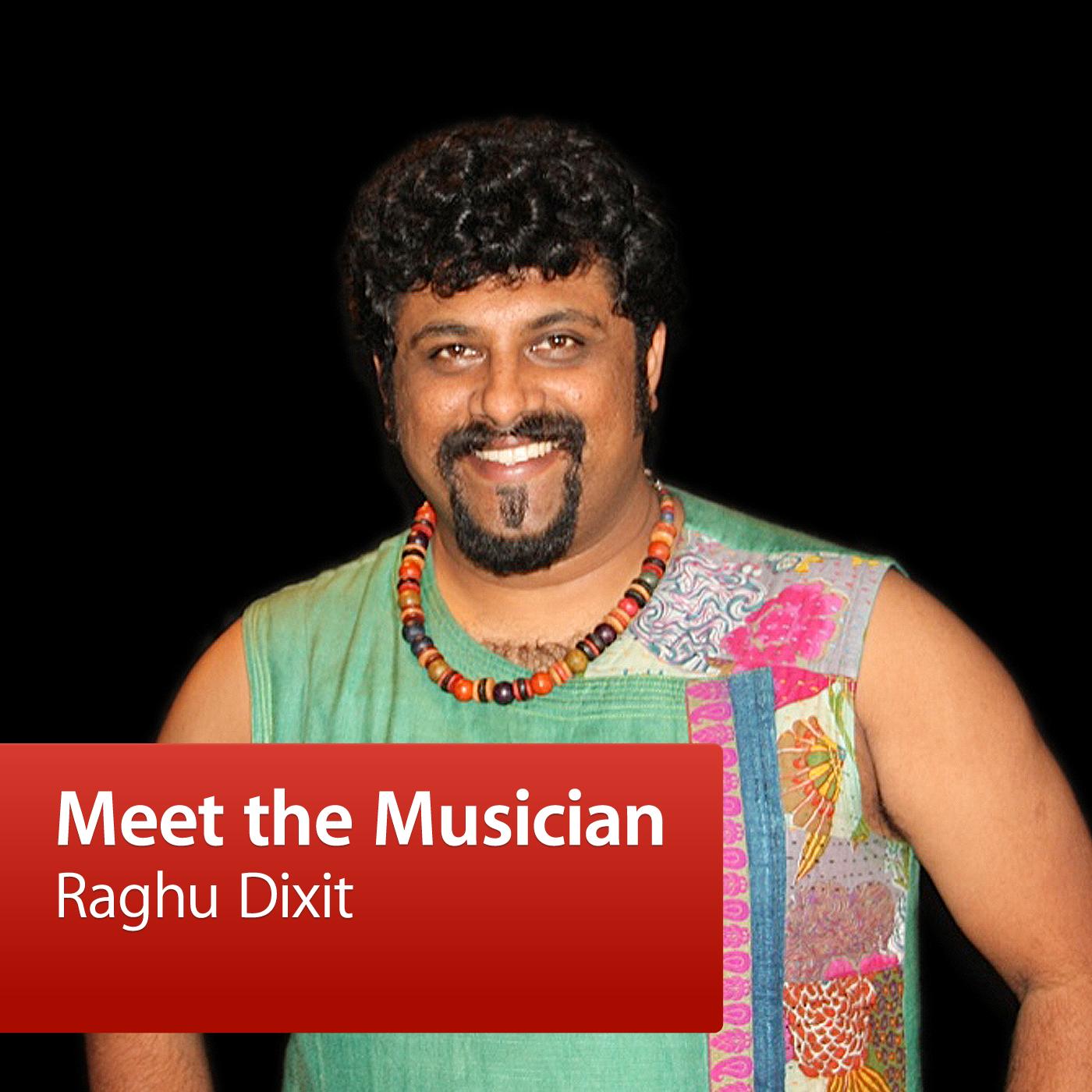 Raghu Dixit: Meet the Musician