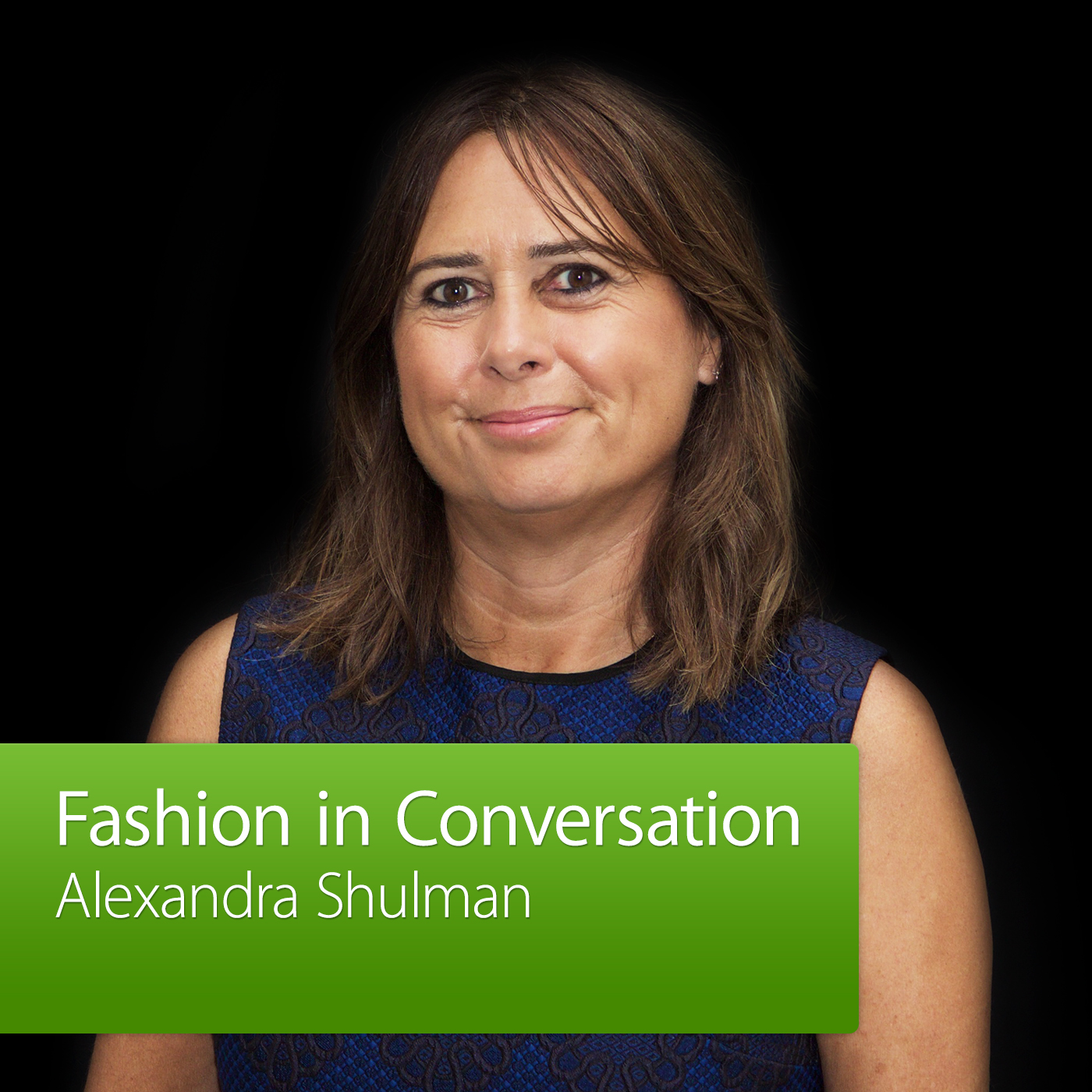Alexandra Shulman: Fashion in Conversation