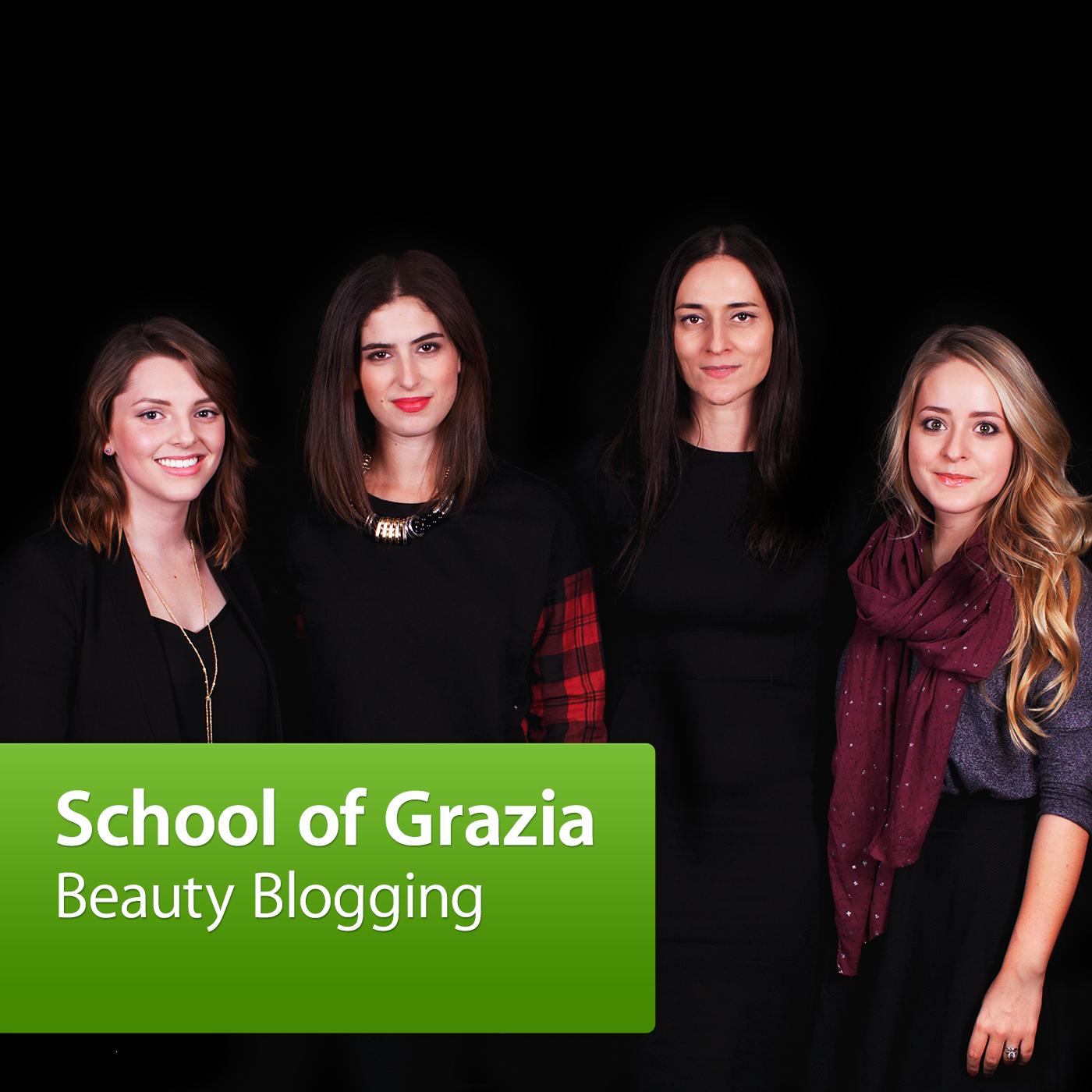 School of Grazia: Beauty Blogging