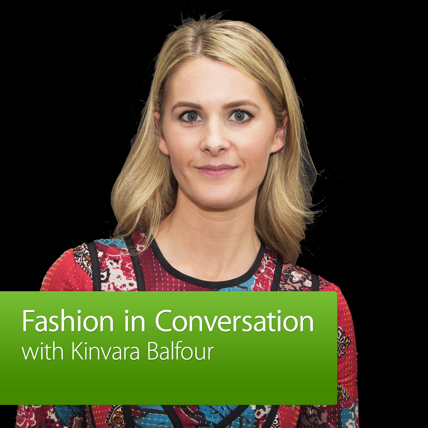 Fashion in Conversation with Kinvara Balfour