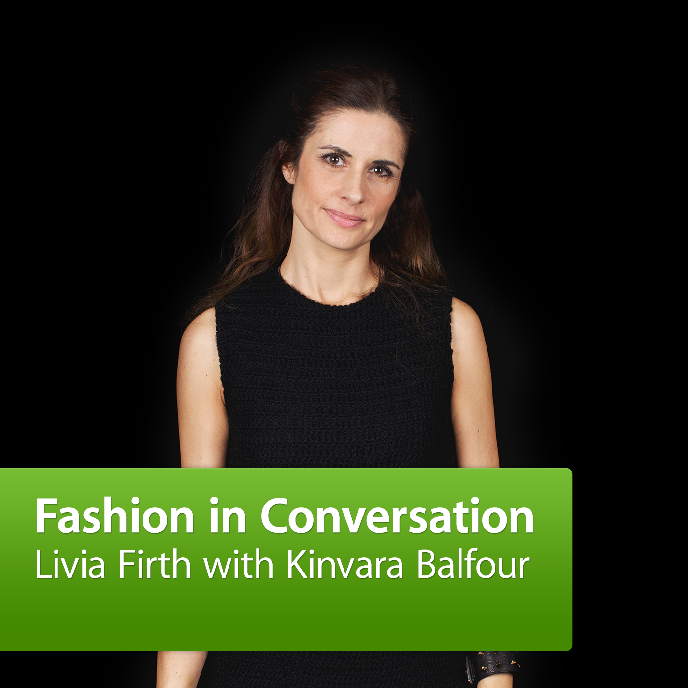 Livia Firth in Conversation with Kinvara Balfour