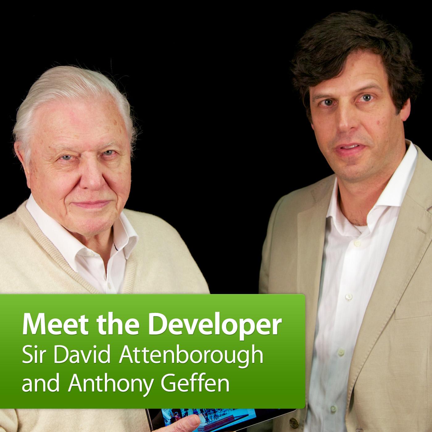 Sir David Attenborough and Anthony Geffen: Meet the Developer