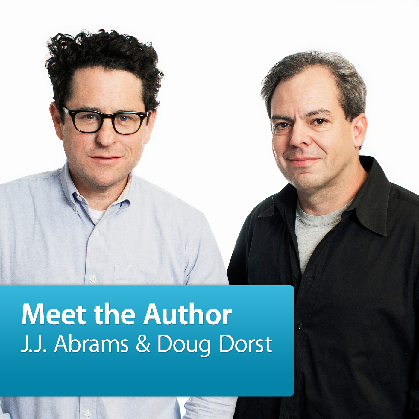 J.J. Abrams and Doug Dorst: Meet the Author