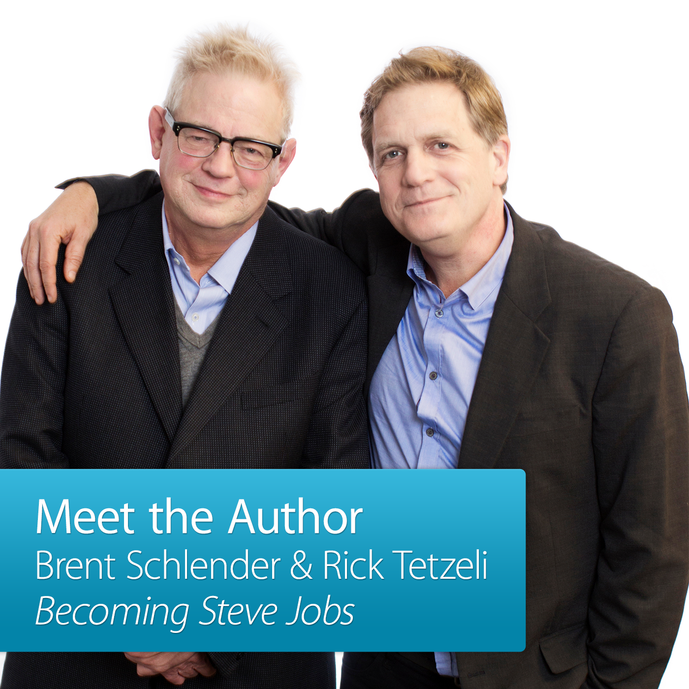 Brent Schlender and Rick Tetzeli: Meet the Author