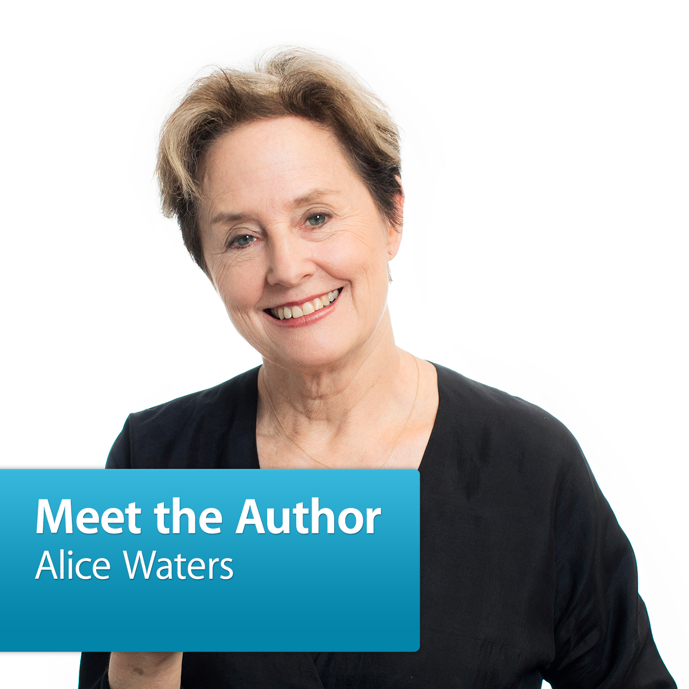 Alice Waters: Meet the Author