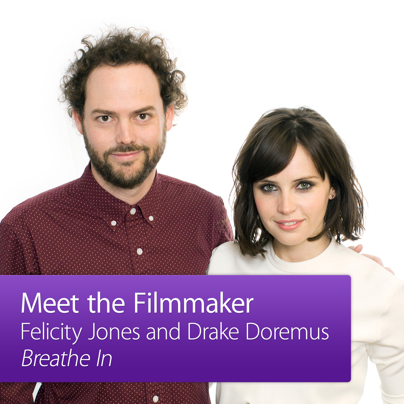 Felicity Jones and Drake Doremus: Meet the Filmmaker