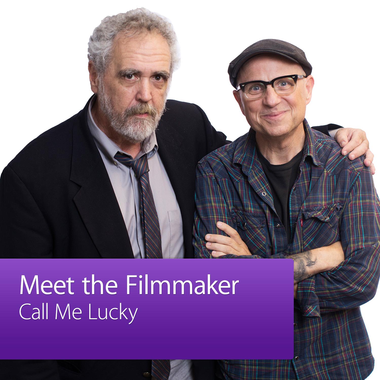 Call Me Lucky: Meet the Filmmaker