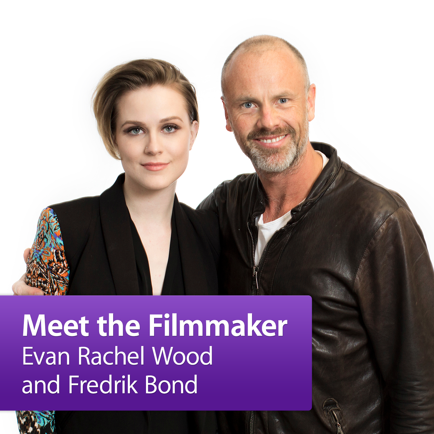 Evan Rachel Wood and Fredrik Bond: Meet the Filmmaker