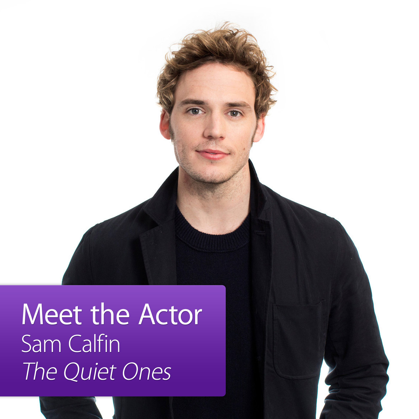 Sam Claflin: Meet the Actor