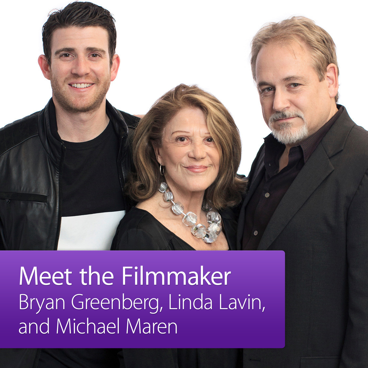 Michael Maren, Bryan Greenberg, and Linda Lavin: Meet the Filmmaker