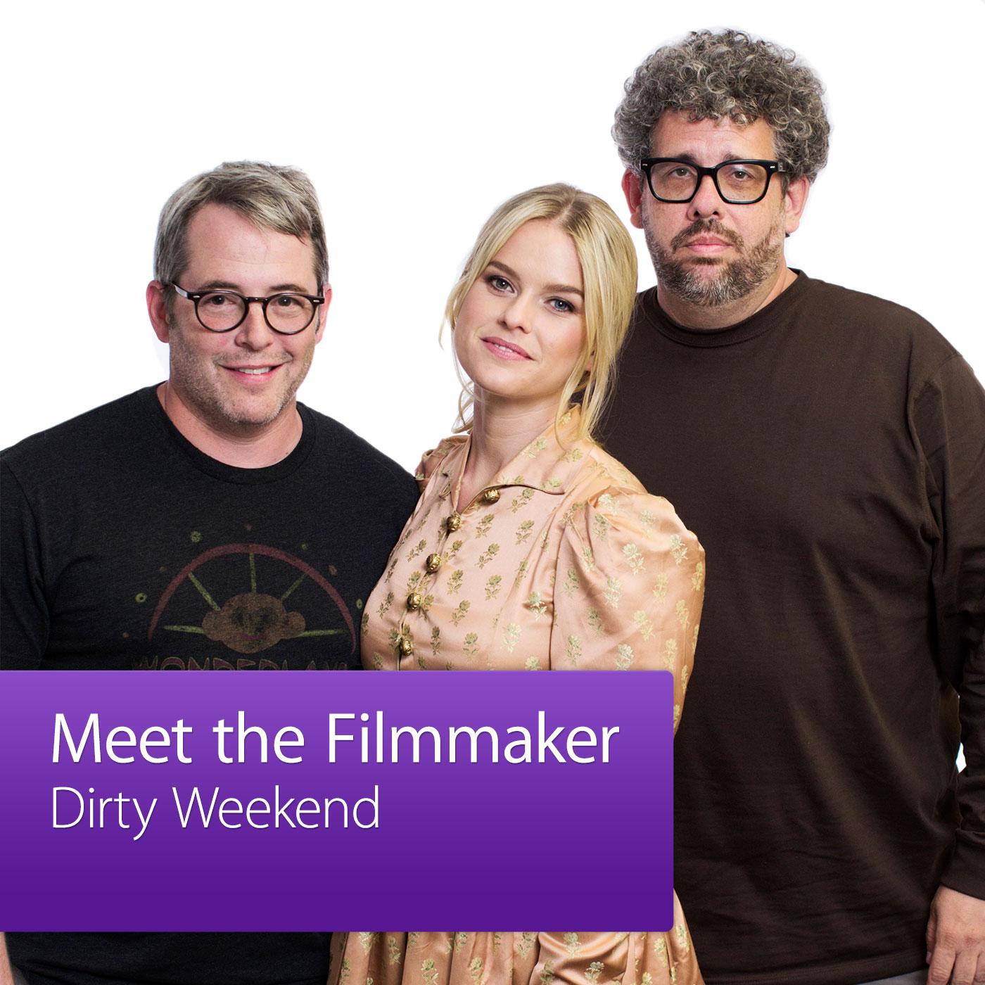 Dirty Weekend: Meet the Filmmaker