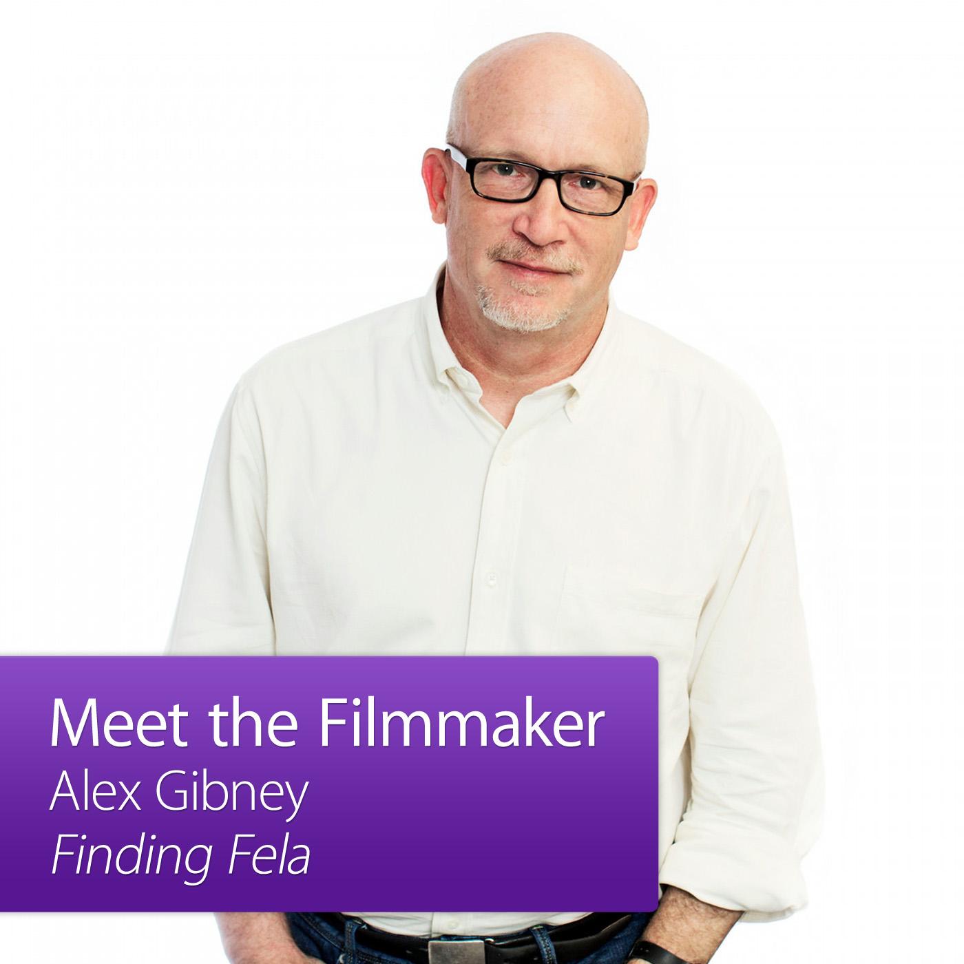 Alex Gibney, Finding Fela: Meet the Filmmaker