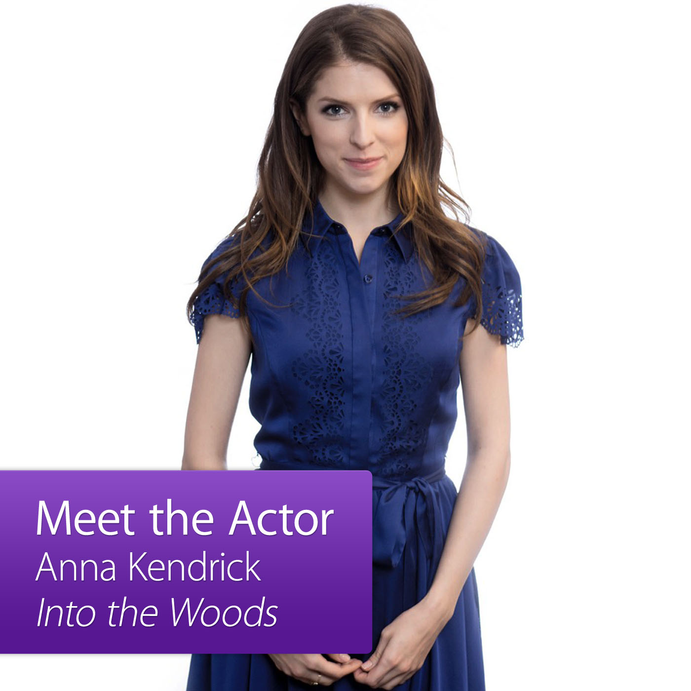 Anna Kendrick, Into the Woods: Meet the Actor
