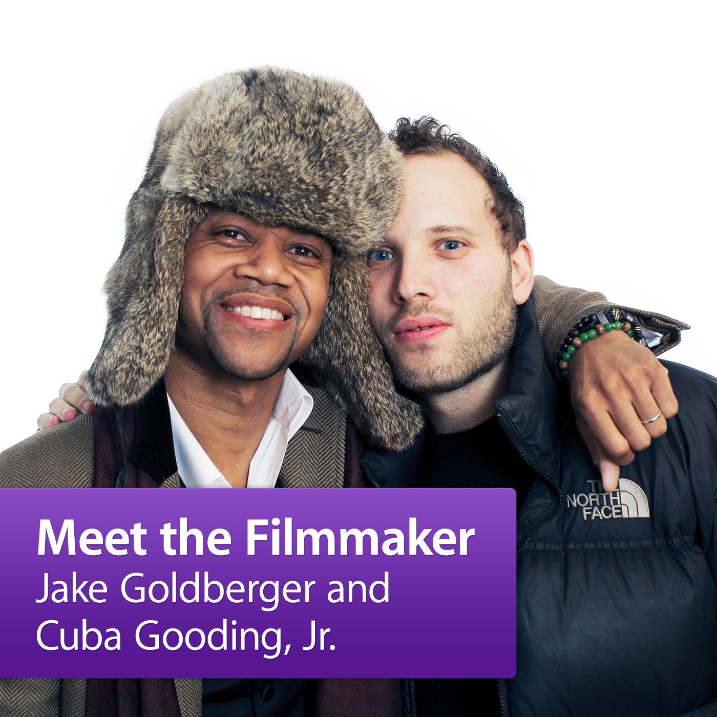 Jake Goldberger and Cuba Gooding, Jr.: Meet the Filmmaker