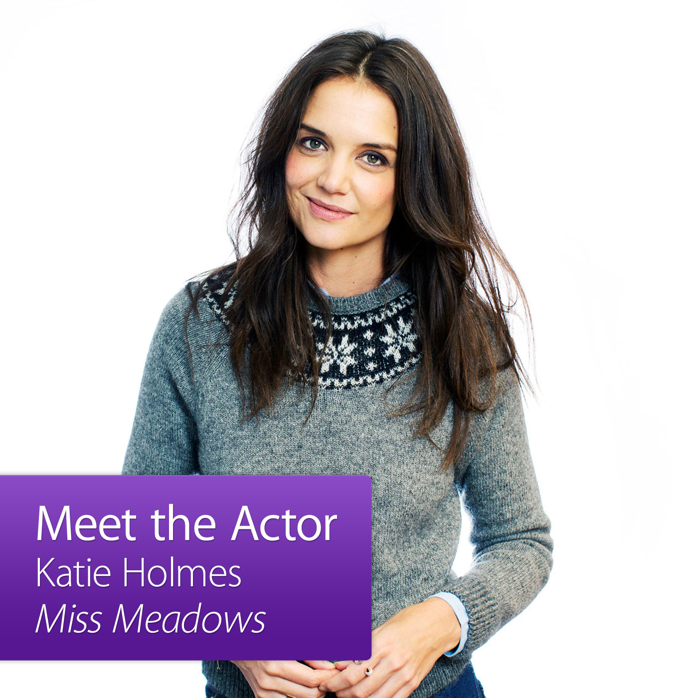 Katie Holmes: Meet the Actor