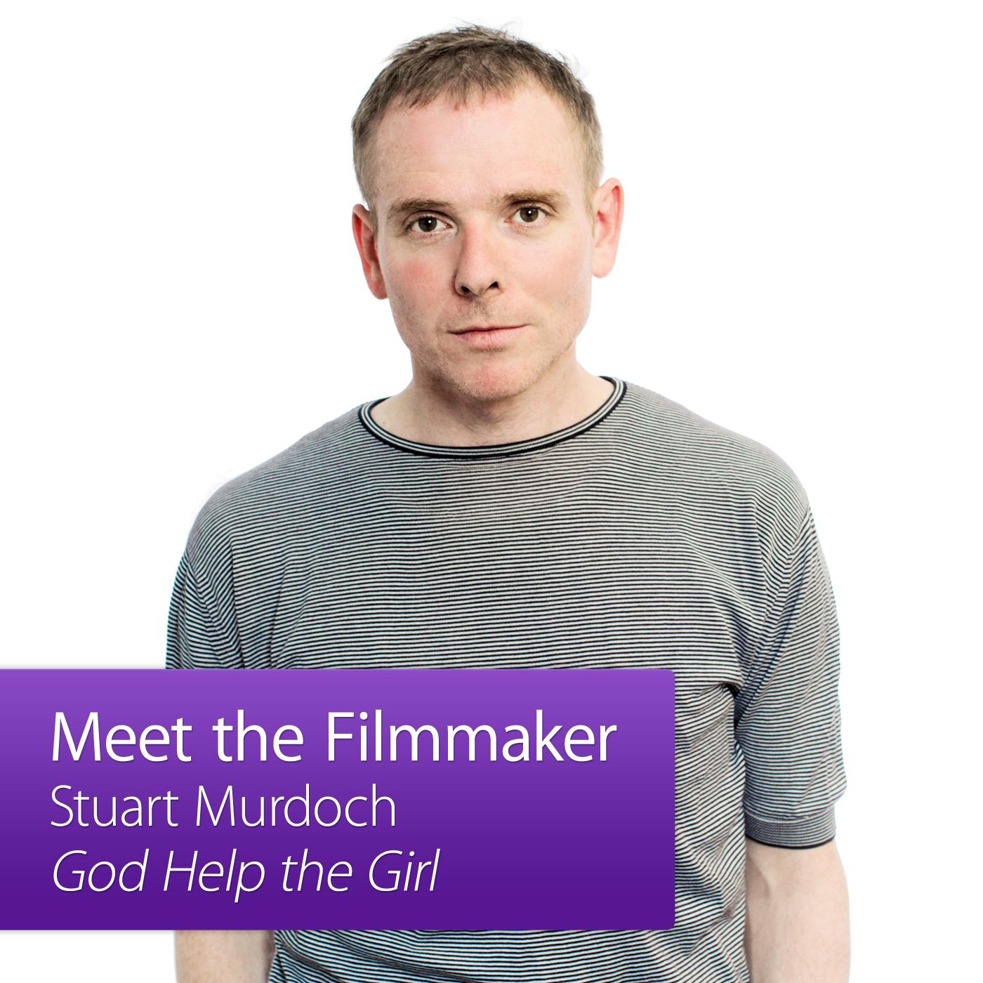 Stuart Murdoch: Meet the Filmmaker