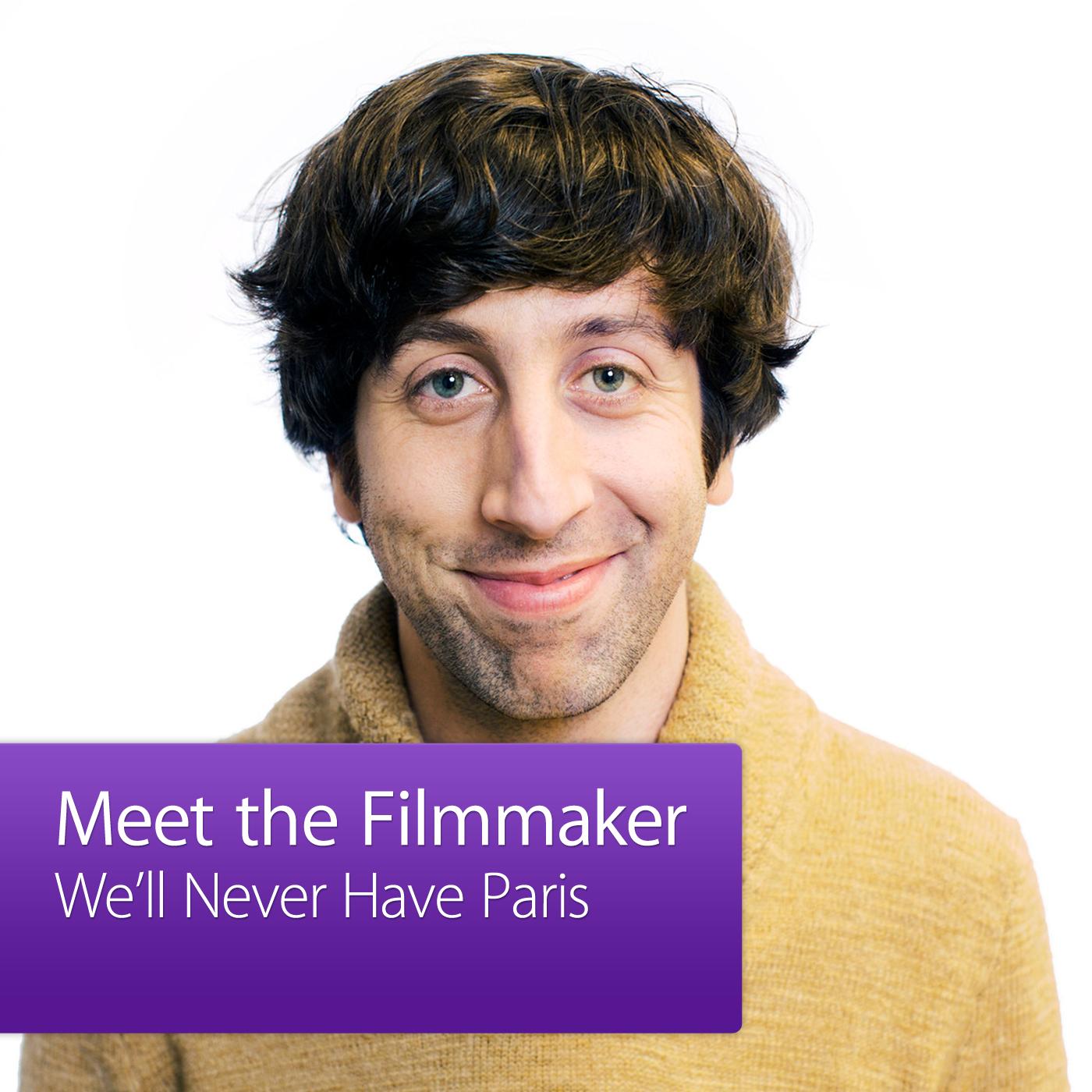We'll Never Have Paris: Meet The Filmmaker