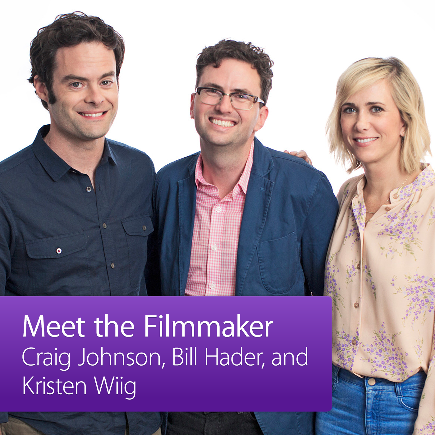 Craig Johnson, Bill Hader, and Kristen Wiig: Meet the Filmmaker