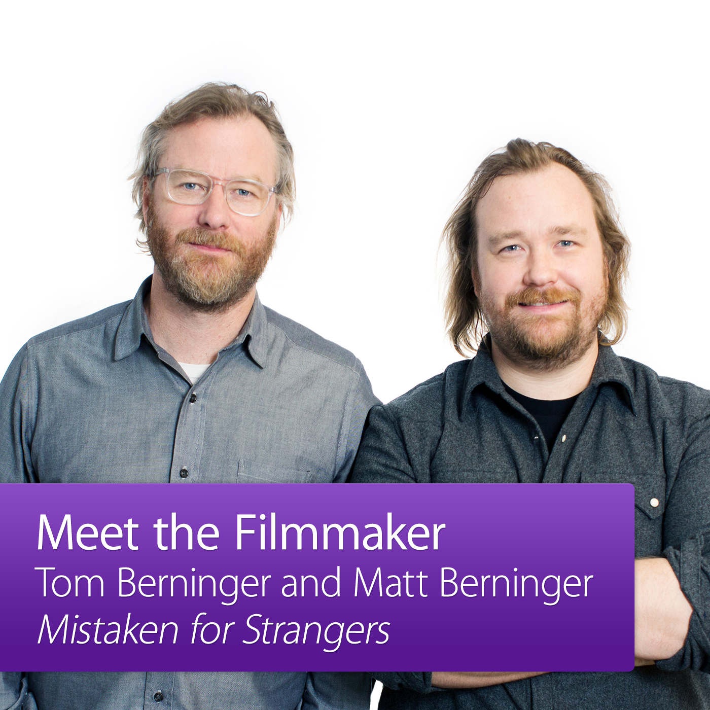 Tom Berninger and Matt Berninger: Meet the Filmmaker