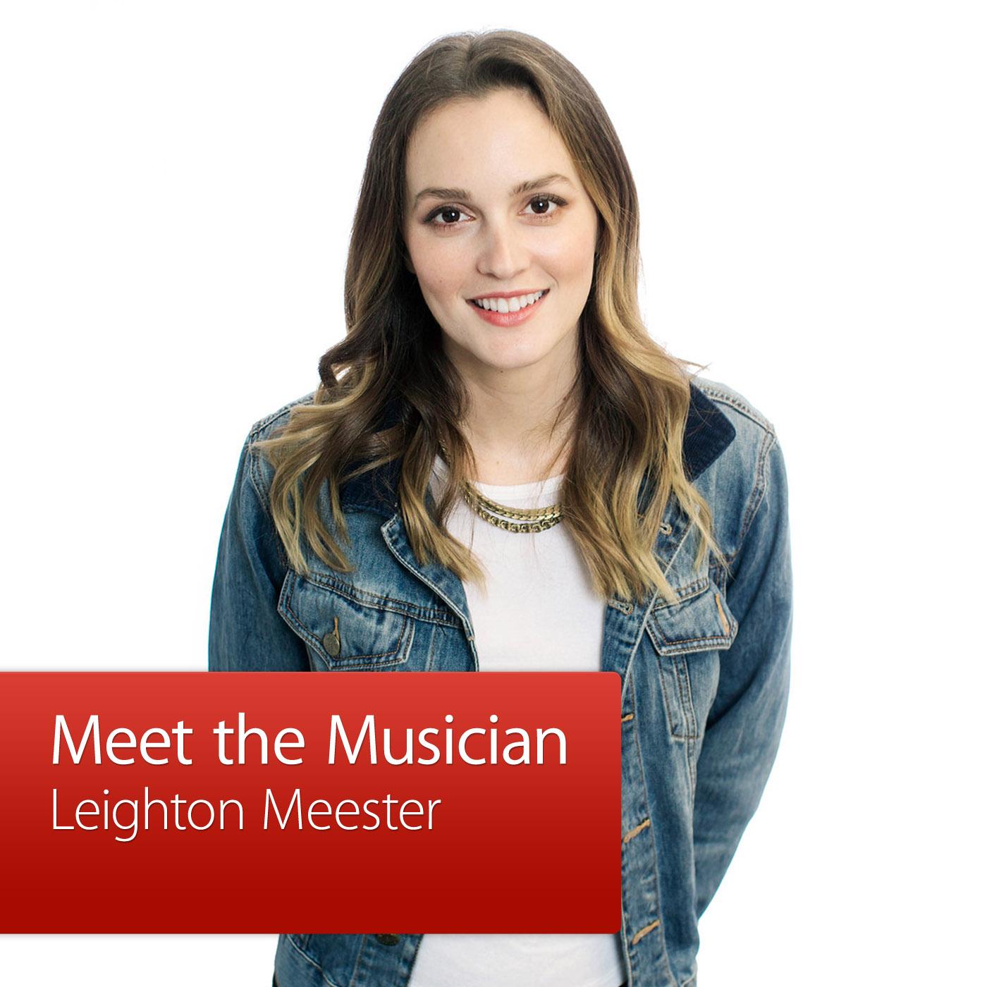 Leighton Meester: Meet the Musician