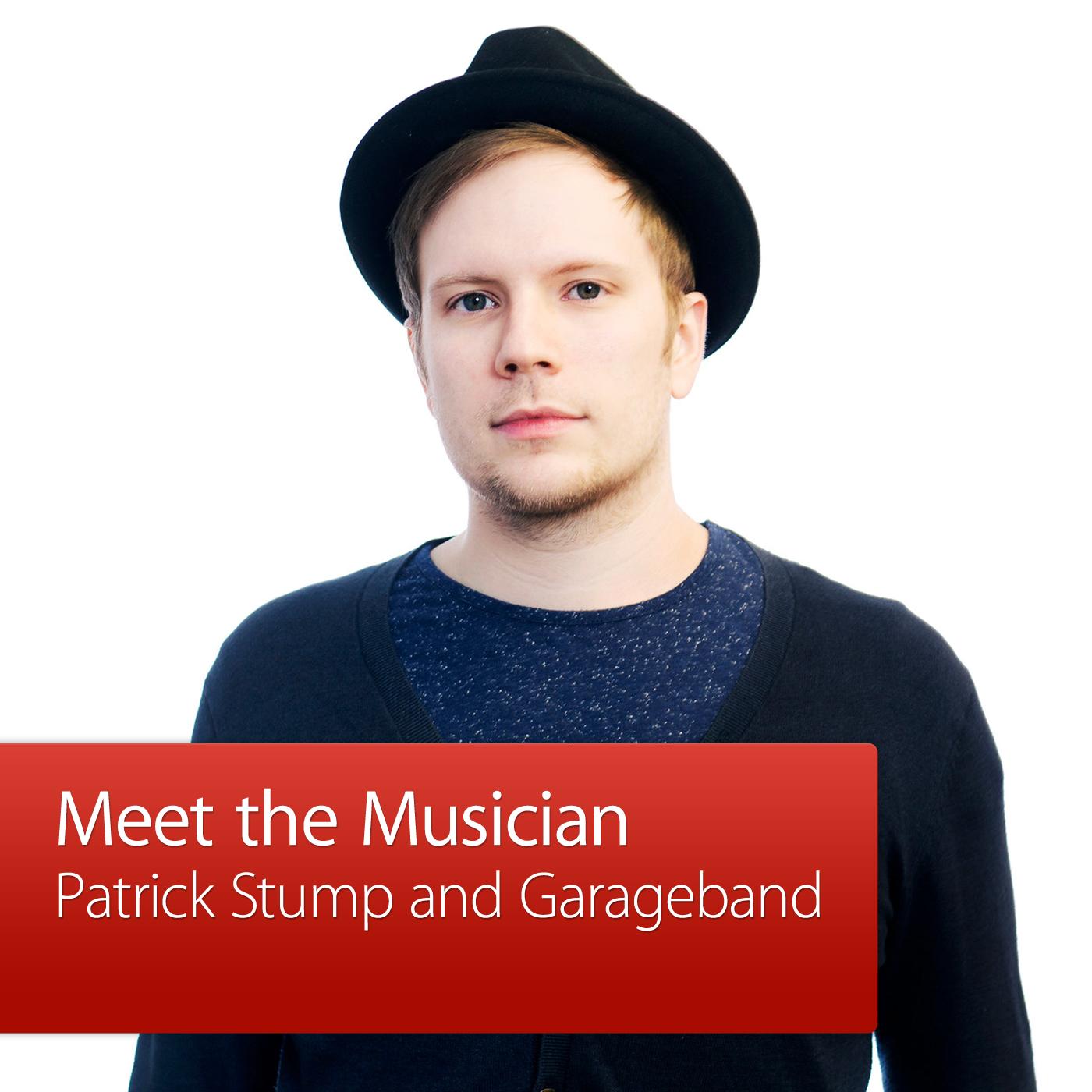 Patrick Stump and GarageBand: Meet the Musician