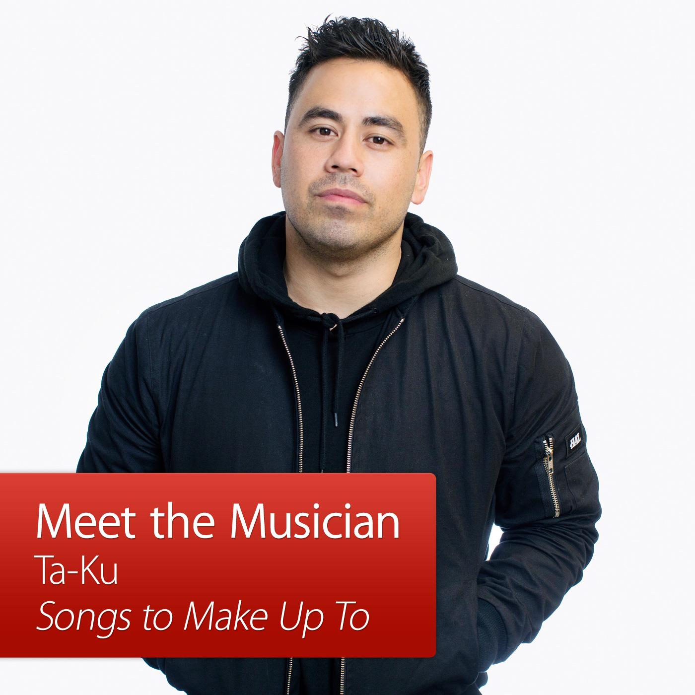 Ta-ku: Meet the Musician