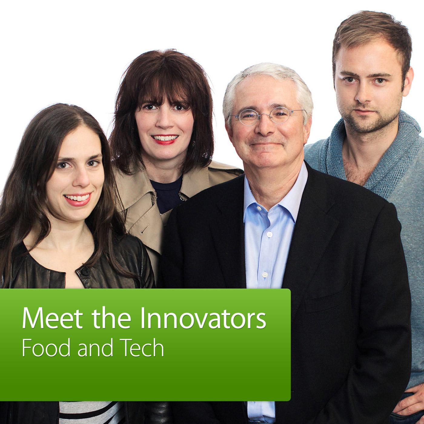 Food and Tech: Meet the Innovators