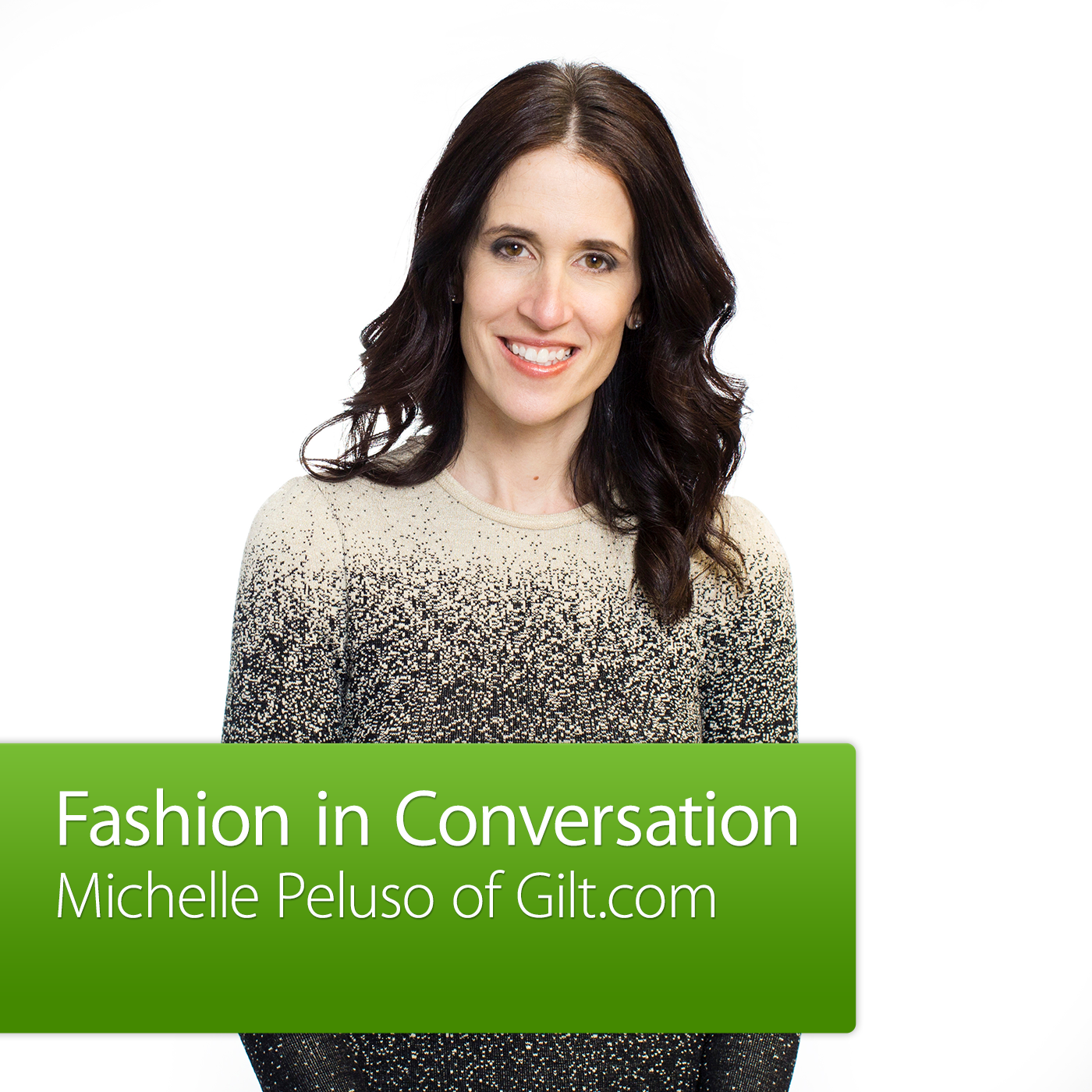 Michelle Peluso of Gilt.com: Fashion in Conversation