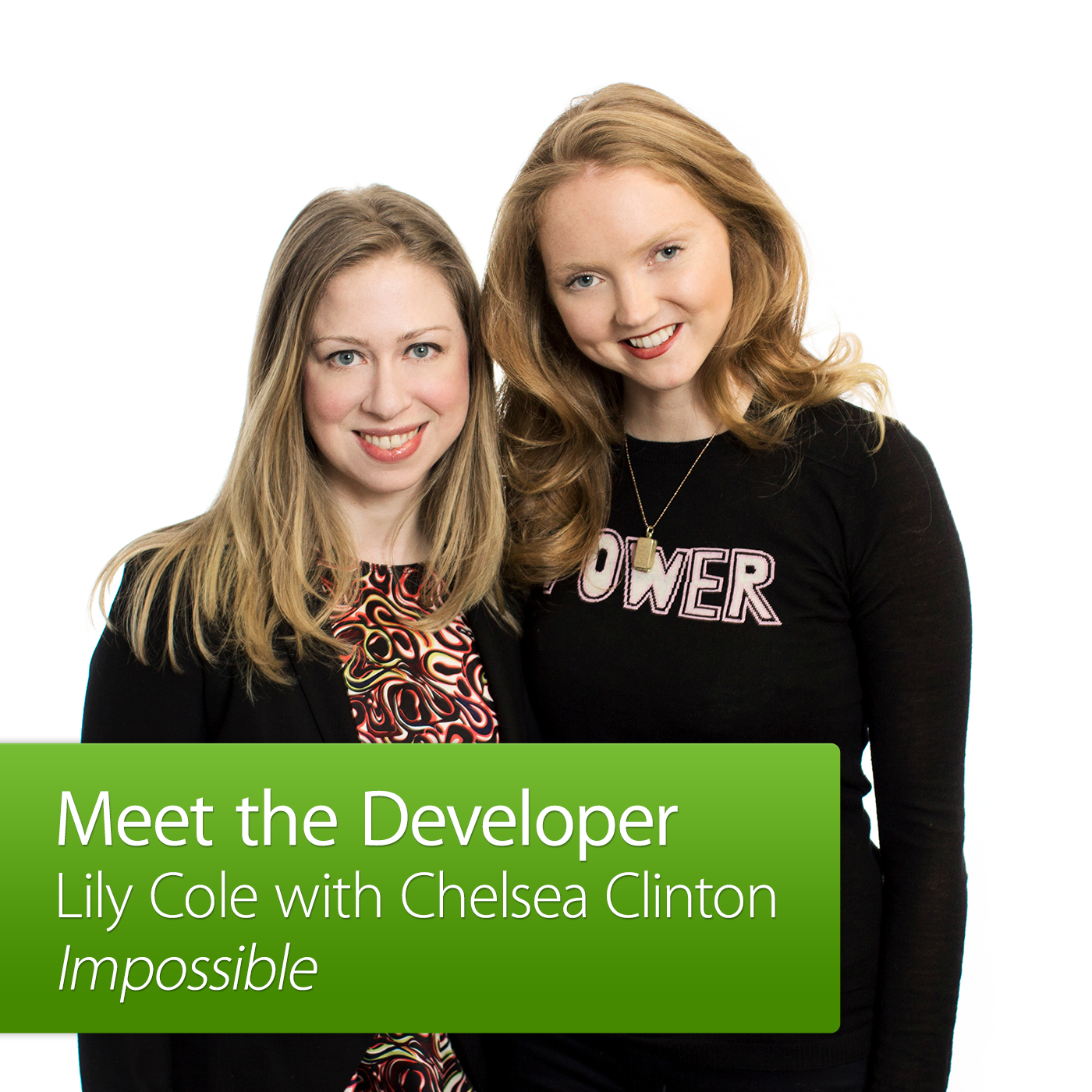 Lily Cole with Chelsea Clinton: Meet the Developer