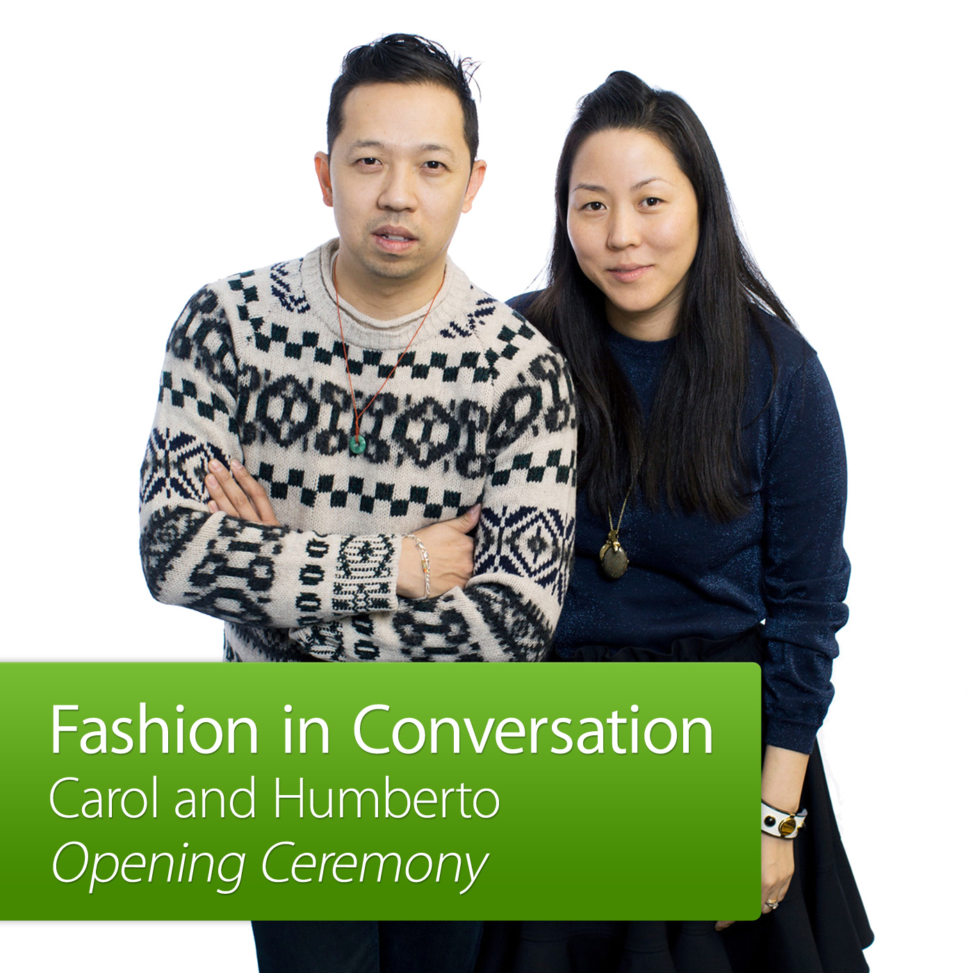 Carol and Humberto, Opening Ceremony: Fashion in Conversation