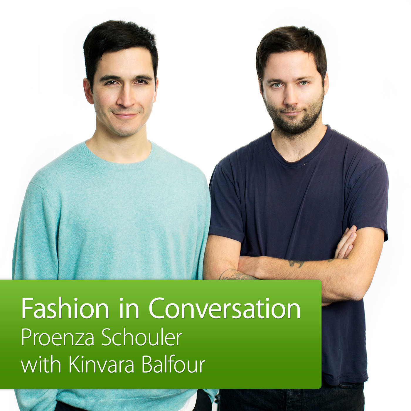 Proenza Schouler with Kinvara Balfour: Fashion in Conversation