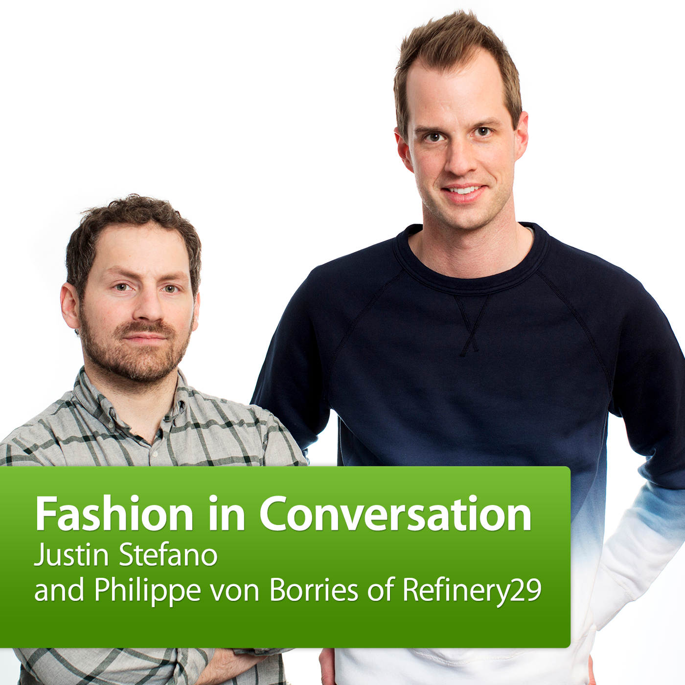 Justin Stefano and Philippe von Borries of Refinery29