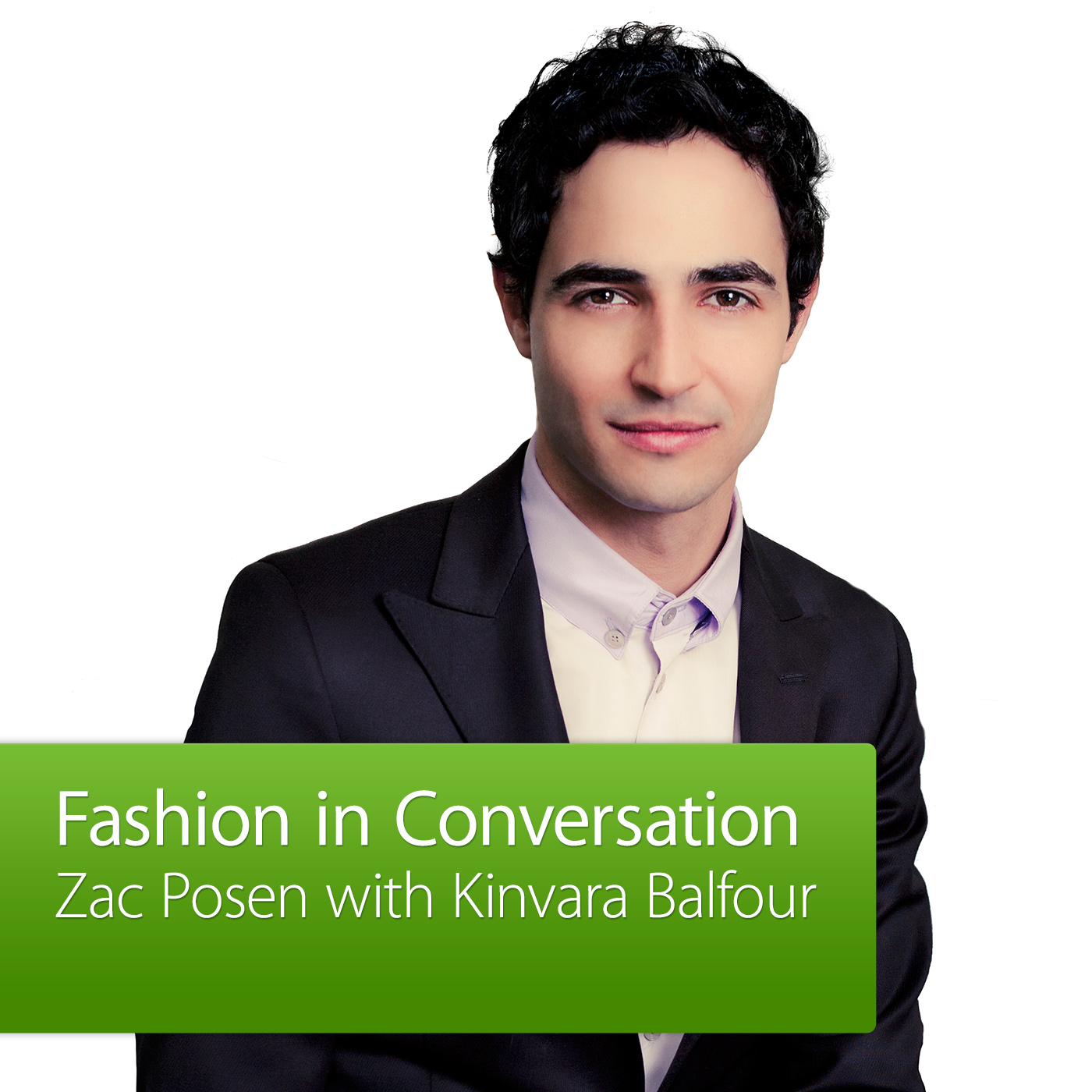 Zac Posen with Kinvara Balfour: Fashion in Conversation