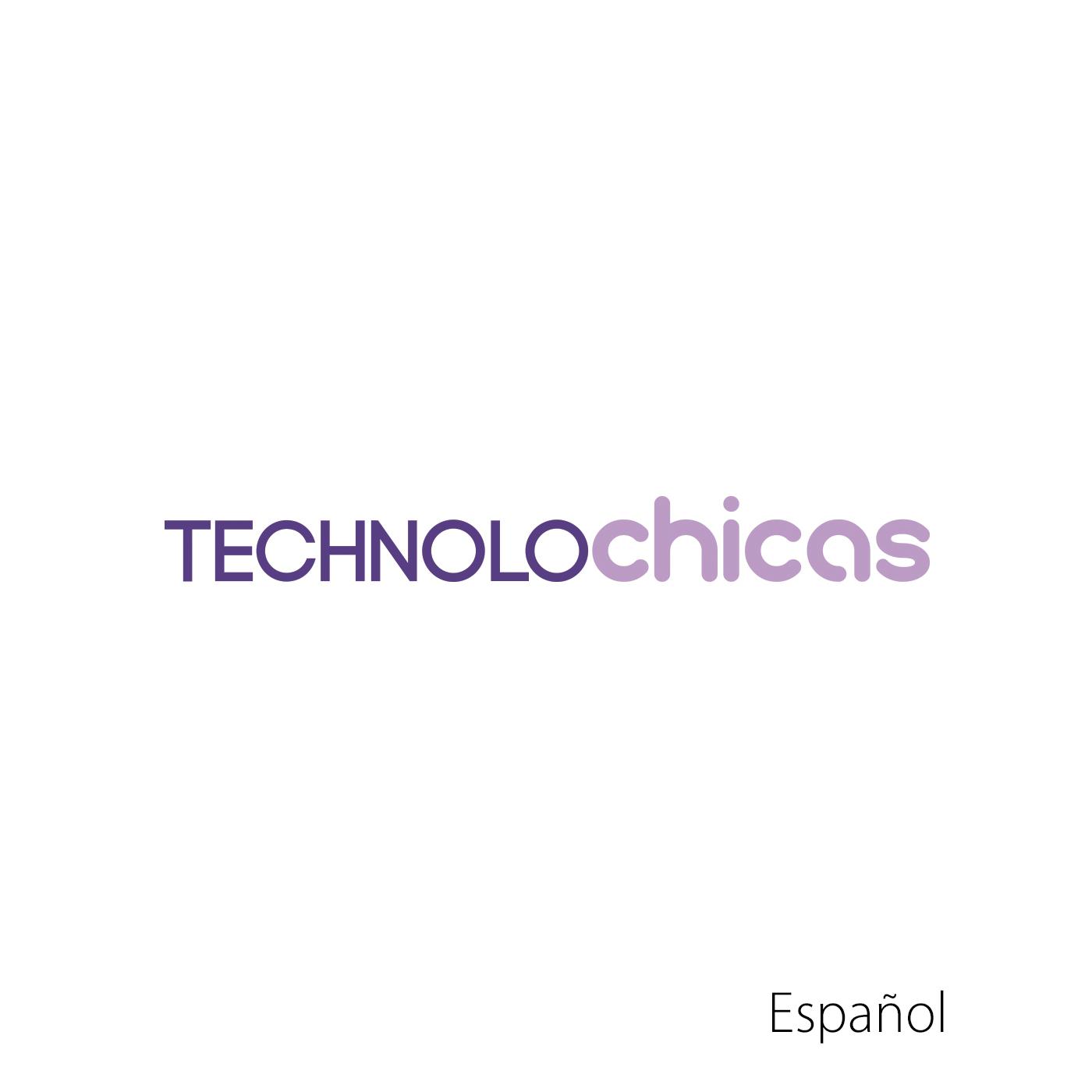 TECHNOLOchicas: jóvenes Latinas creando tecnología (video)